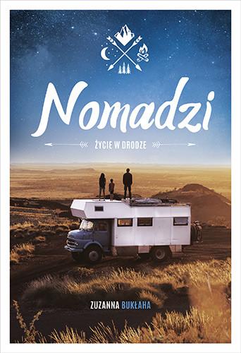 okładka Nomadzi. Życie w drodzeksiążka |  | Zuzanna Bukłaha