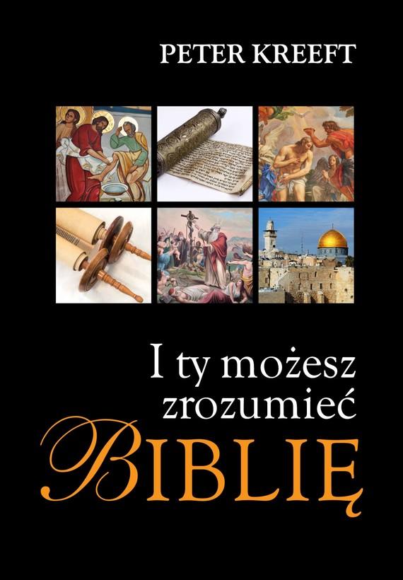 okładka I Ty możesz zrozumieć Biblięebook   epub, mobi   Peter Kreeft