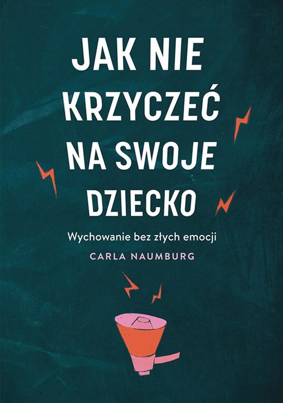 okładka Jak nie krzyczeć na swoje dzieckoebook | epub, mobi | Carla Naumburg