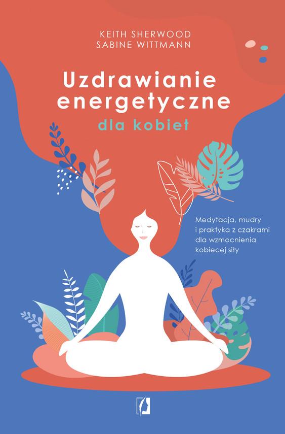 okładka Uzdrawianie energetyczne dla kobietebook | epub, mobi | Keith Sherwood, Sabine Wittmann