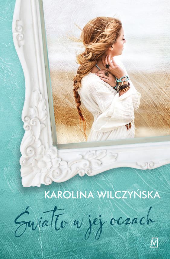 okładka Światło w jej oczachebook | epub, mobi | Karolina Wilczyńska