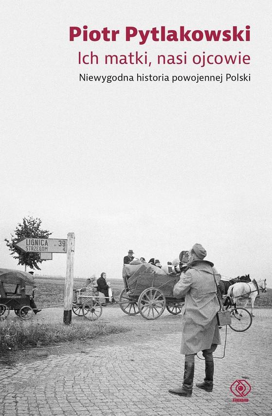 okładka Ich matki, nasi ojcowie, Ebook   Piotr Pytlakowski