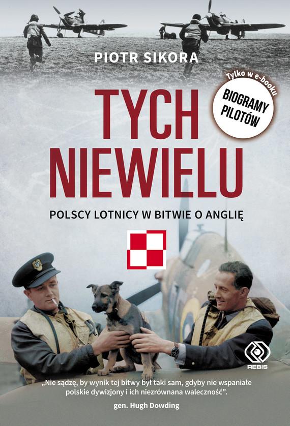 okładka Tych niewielu. Polscy lotnicy w bitwie o Anglięebook   epub, mobi   Piotr  Sikora