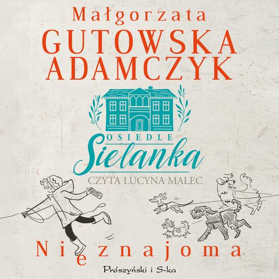 okładka Osiedle Sielanka. Nieznajomaaudiobook | MP3 | Małgorzata Gutowska-Adamczyk