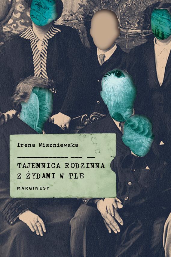 okładka Tajemnica rodzinna z Żydami w tleebook | epub, mobi | Irena Wiszniewska