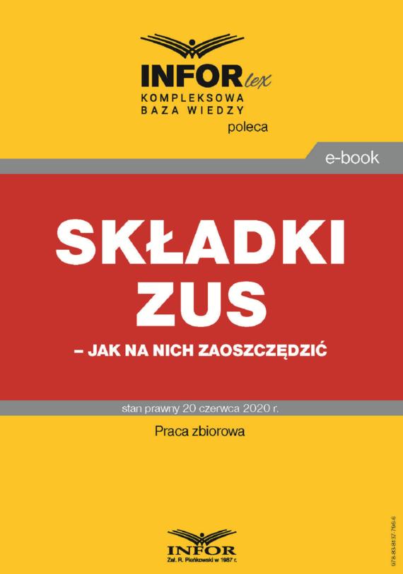 okładka Składki ZUS – jak na nich zaoszczędzićebook | pdf | Praca Zbiorowa