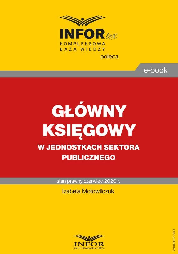 okładka Główny księgowy w jednostkach sektora publicznegoebook | pdf | Izabela Motowilczuk