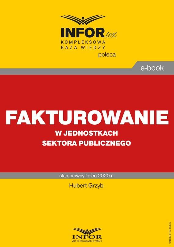 okładka Fakturowanie w jednostkach sektora publicznegoebook | pdf | Hubert Grzyb