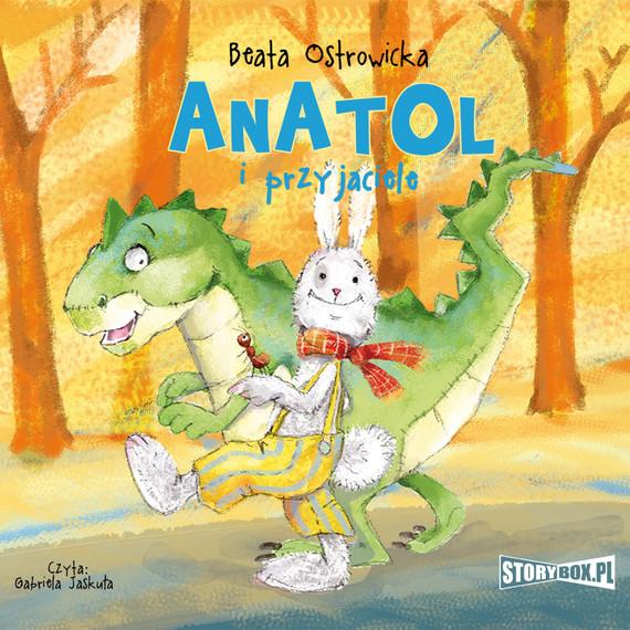 okładka Anatol i przyjacieleaudiobook | MP3 | Beata Ostrowicka