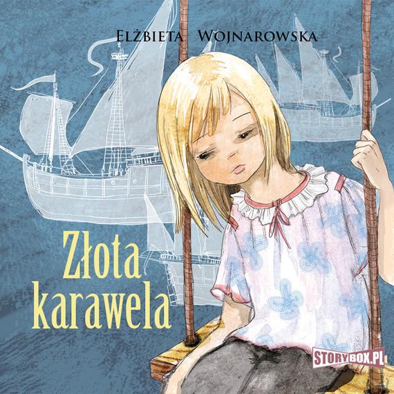 okładka Złota karawelaaudiobook | MP3 | Elżbieta Wojnarowska