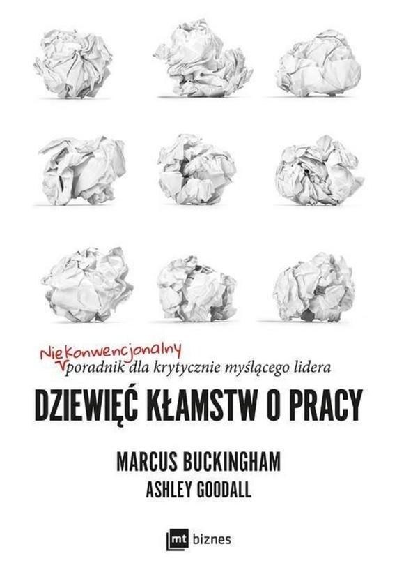 okładka Dziewięć kłamstw o pracyebook | epub, mobi | Marcus Buckingham, Ashley Goodall