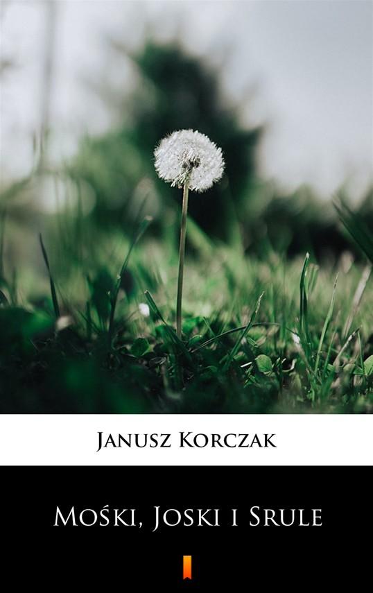 okładka Mośki, Joski i Sruleebook   epub, mobi   Janusz Korczak