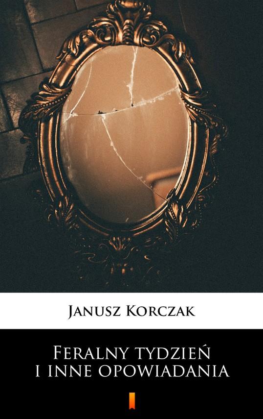 okładka Feralny tydzień i inne opowiadaniaebook | epub, mobi | Janusz Korczak