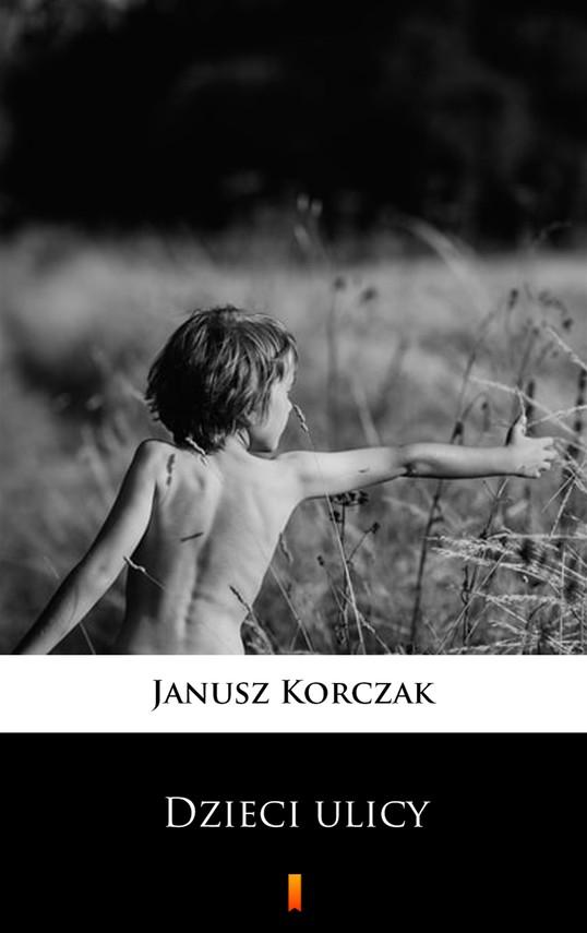 okładka Dzieci ulicyebook   epub, mobi   Janusz Korczak