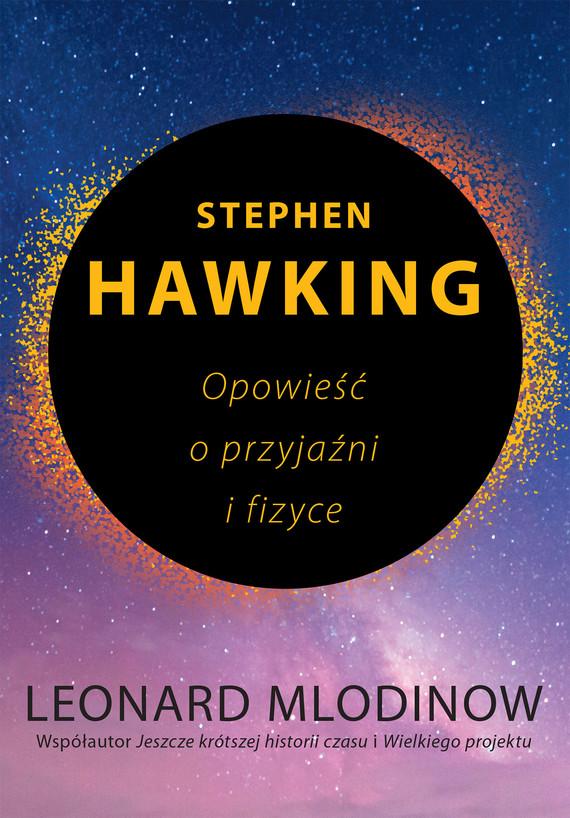okładka Stephen Hawking. Opowieść o przyjaźni i fizyceebook | epub, mobi | Leonard Mlodinow
