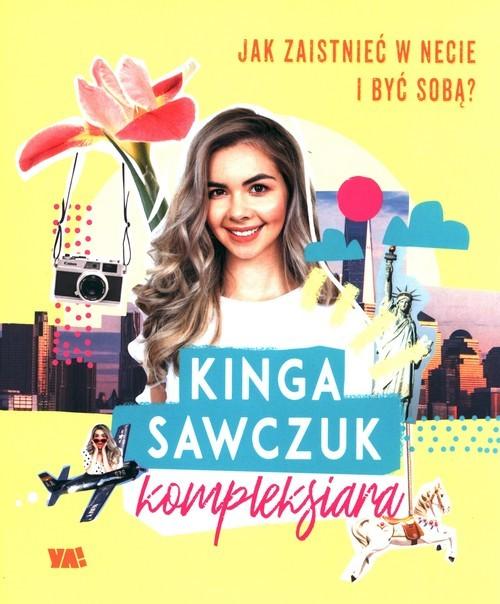 okładka Jak zaistnieć w sieci i być sobą?książka |  | Sawczuk Kinga