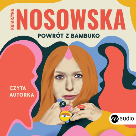 okładka Powrót z Bambukoaudiobook | MP3 | Katarzyna Nosowska