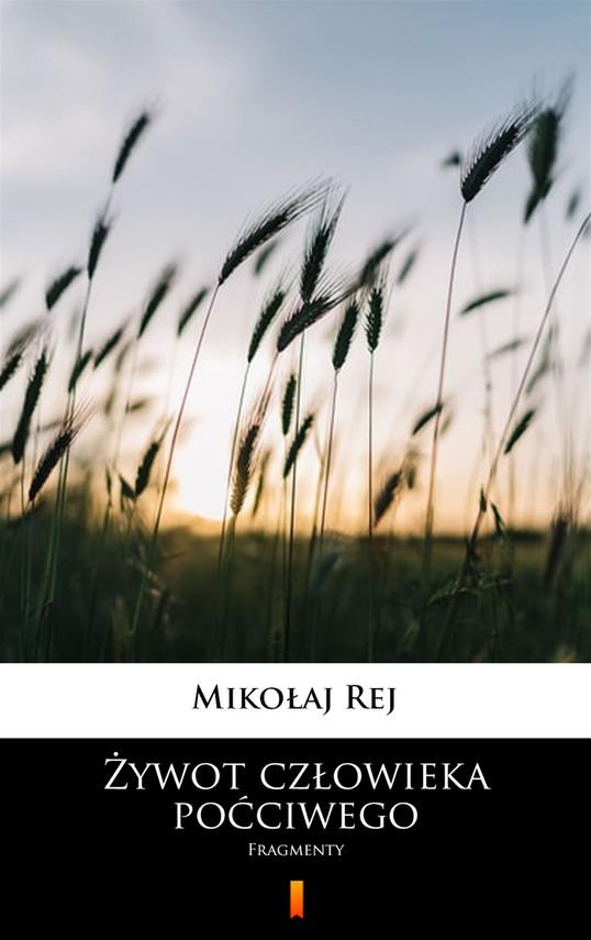 okładka Żywot człowieka poćciwegoebook | epub, mobi | Mikołaj Rej