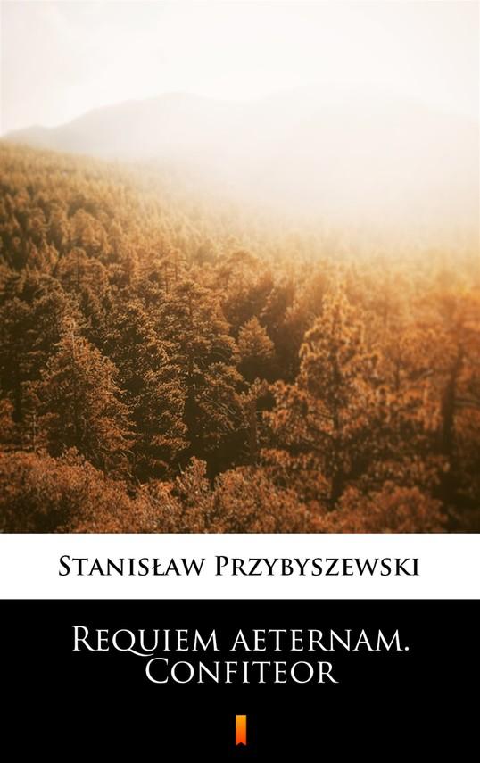 okładka Requiem aeternam. Confiteorebook | epub, mobi | Stanisław Przybyszewski