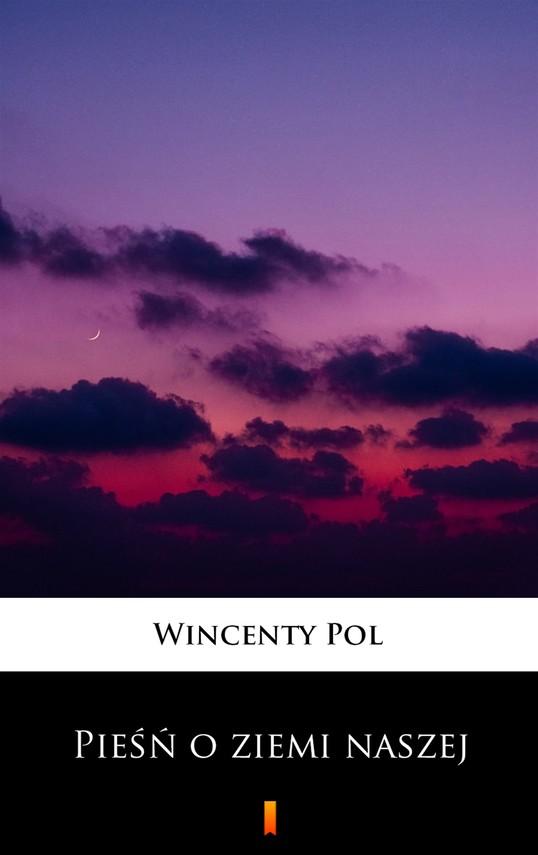 okładka Pieśń o ziemi naszejebook | epub, mobi | Wincenty Pol