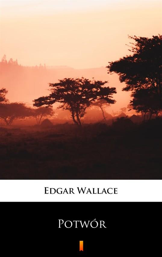 okładka Potwórebook   epub, mobi   Edgar Wallace
