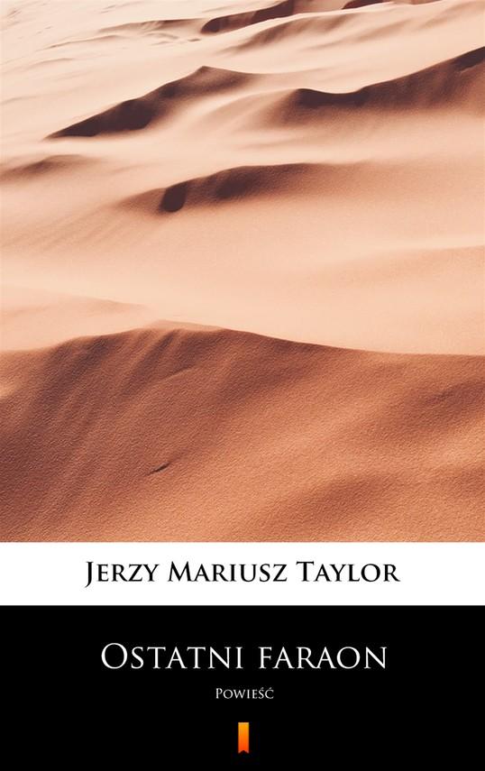 okładka Ostatni faraonebook | epub, mobi | Jerzy Mariusz Taylor