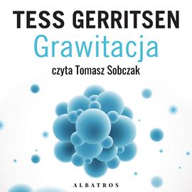 okładka Grawitacjaaudiobook | MP3 | Tess Gerritsen