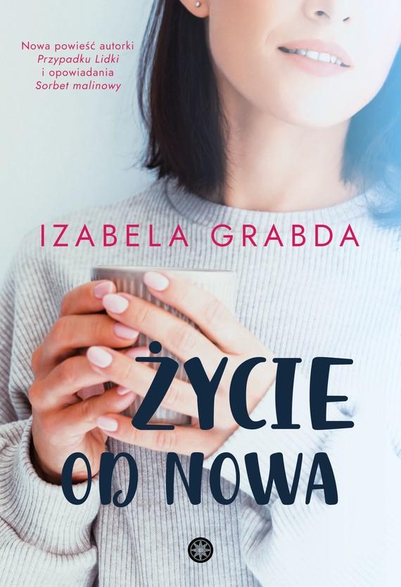 okładka Życie od nowaebook | epub, mobi | Izabela Grabda