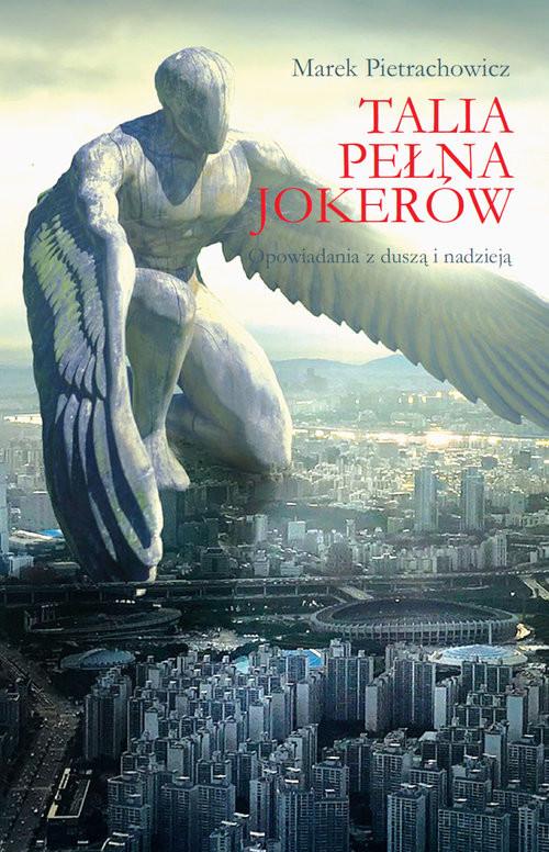 okładka Talia pełna jokerów Opowiadania z duszą i nadziejąksiążka      Marek  Pietrachowicz