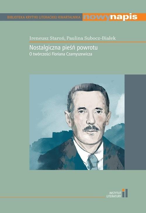 okładka Nostalgiczna pieśń powrotu O twórczości Floriana Czarnyszewiczaksiążka |  |