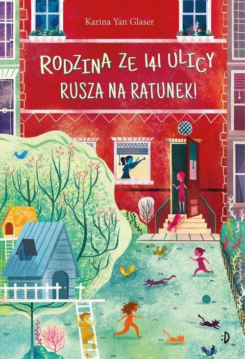okładka Rodzina ze 141 Ulicy rusza na ratunek!książka      Glaser Karina Yan
