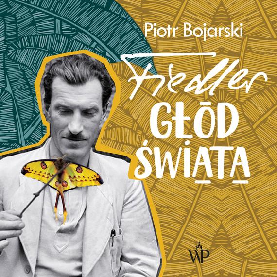 okładka Fiedler. Głód świataaudiobook | MP3 | Piotr Bojarski