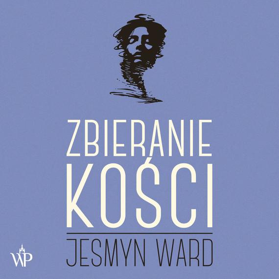 okładka Zbieranie kościaudiobook | MP3 | Jesmyn Ward