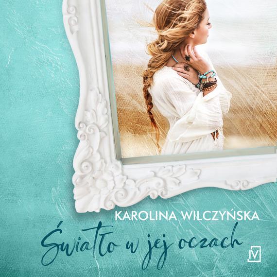 okładka Światło w jej oczachaudiobook | MP3 | Karolina Wilczyńska