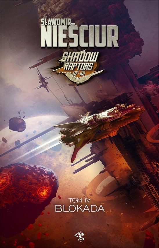 okładka Shadow Raptors. Tom 4. Blokadaebook | epub, mobi | Sławomir Nieściur