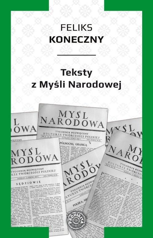 okładka Teksty z Myśli Narodowejksiążka      Konieczny Feliks