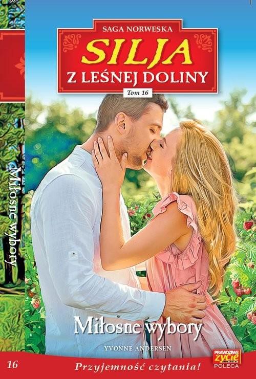 okładka Silja z Leśnej Doliny Tom 16 Miłosne wyboryksiążka      Yvonne Andersen