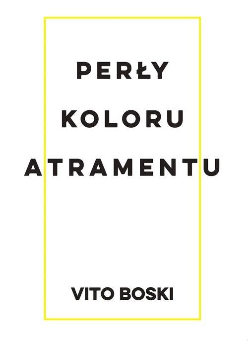 okładka Perły koloru atramentuksiążka |  | Vito Boski