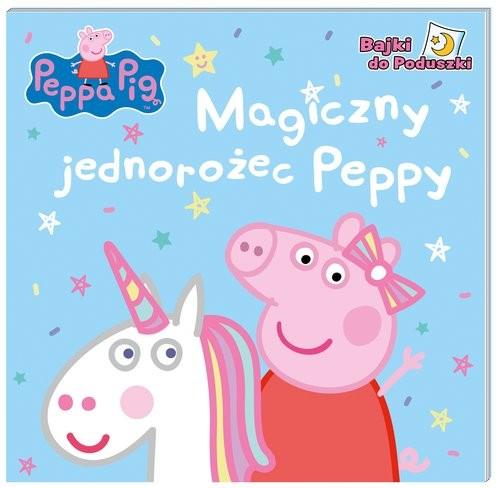 okładka Peppa Pig. Bajki do poduszki. Magiczny jednorożec Peppy.książka |  | Opracowanie zbiorowe