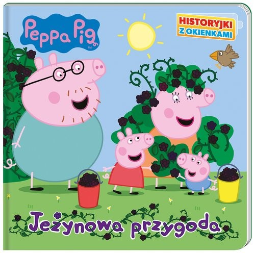 okładka Peppa Pig. Historyjki z okienkami. Jeżynowa przygoda.książka |  | Opracowanie zbiorowe