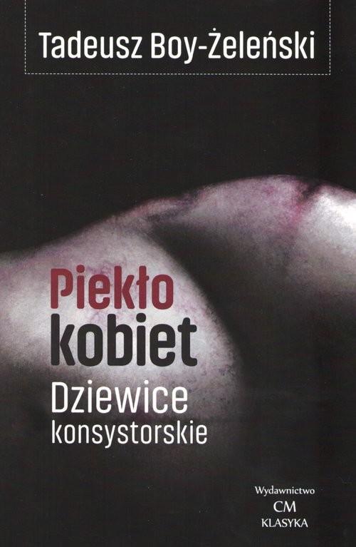 okładka Piekło kobiet Dziewice konsystorskieksiążka      Tadeusz Boy-Żeleński