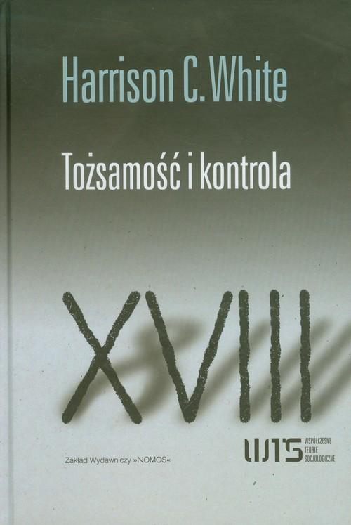 okładka Tożsamość i kontrolaksiążka |  | Harrison C. White