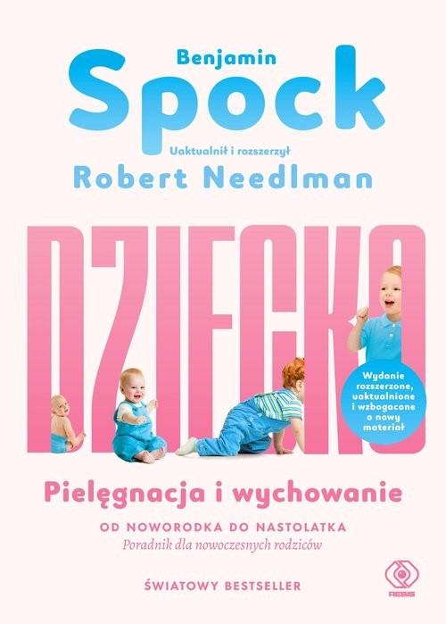 okładka Dziecko Pielęgnacja i wychowanieksiążka |  | Spock Benjamin, Robert Needlman