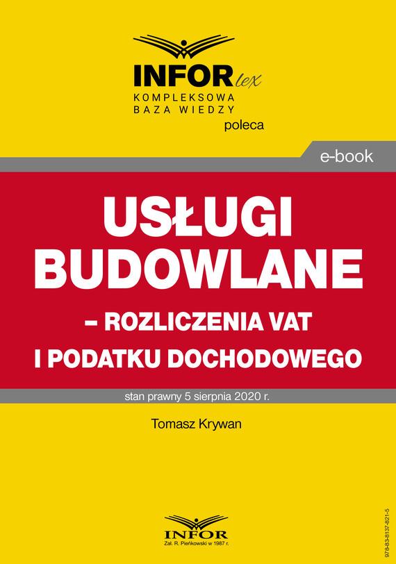 okładka Usługi budowlane – rozliczenia VAT i podatku dochodowegoebook   pdf   Tomasz Krywan