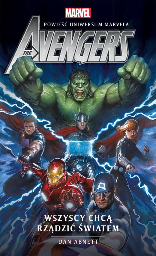 okładka Marvel: The Avengers. Wszyscy chcą rządzić światemebook | epub, mobi | Dan Abnett