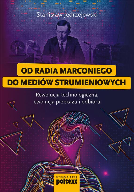 okładka Od radia Marconiego do mediów strumieniowychebook   epub, mobi   Stanisław Jędrzejewski