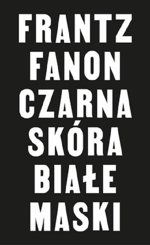 okładka Czarna skóra białe maskiksiążka |  | Fanon Franz