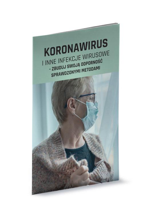 okładka Koronawirus i inne infekcje wirusowe zbuduj swoją odporność sprawdzonymi metodamiksiążka     