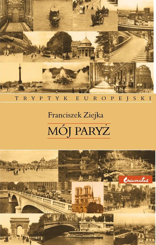 okładka Mój Paryżebook | epub, mobi | Ziejka Franciszek