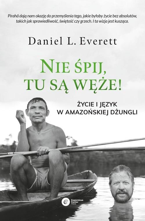okładka Nie śpij, tu są węże! Życie i język w amazońskiej dżungliksiążka      Daniel L. Everett